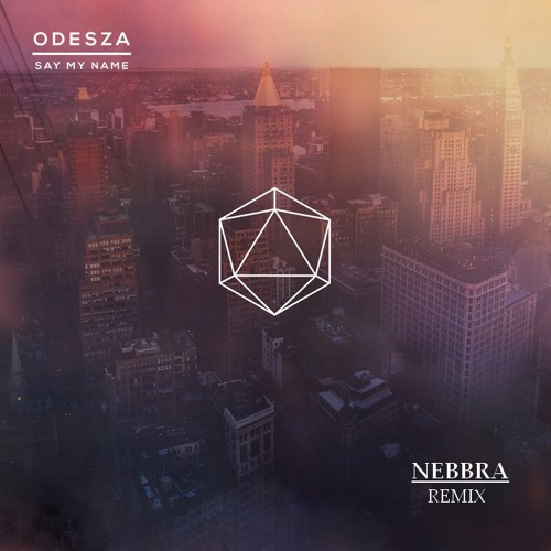 Odesza - Say My Name Ft. Zyra (Nebbra Remix)