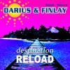 Darius & Finlay - Destination (Selecta & Forcebreaker Reload Edit)