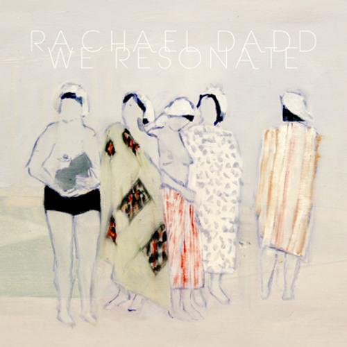 """Rachael Dadd """"We Resonate"""""""