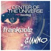 Axwell - Center Of The Universe (Frank Pole & Gianno Bootleg)
