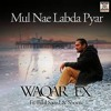 Mul Nae Labda | Waqar EX Feat.Shortie | Bilal Saeed | Latest Punjabi Songs 2014