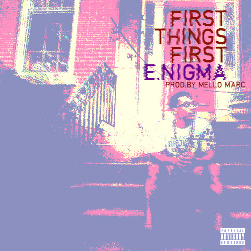 First Things First (prod. by Mello Marc)