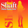 Shaft - Shaft (Mucho Mambo) Sway [Alpaiin Dj TG Mix]DEMO NO MASTER