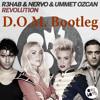 R3hab & NERVO & Ummet Ozcan - Revolution (D.O.M. Bootleg) FREE DOWNLOAD !!!