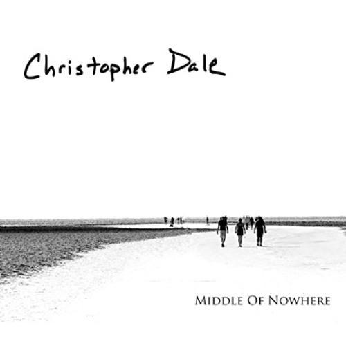 Christopher Dale - Middle Of Nowhere EP