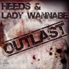 Heeds & Lady Wannabe - Outlast (Original Mix) **FREE DOWNLOAD**
