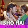 Jigariyaa | Ishq Hai (Reprise) | Javed Ali | Agnel Roman, Faizan Hussain Bollywood Song 2014