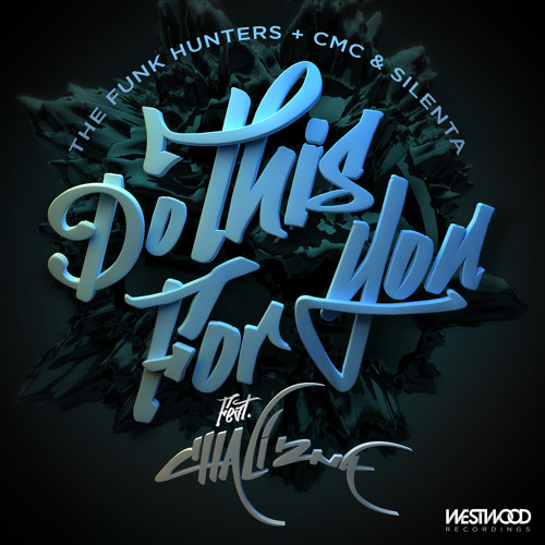 Do This For You feat. Chali 2na (Original Mix) - The Funk Hunters + CMC & Silenta