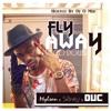 Delcio Dollar - Fly Away feat Mylson x Sidney x Duc
