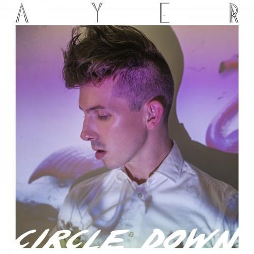 AYER - Circle Down