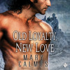 Audiobook Sample of Old Loyalty New Love by Mary Calmes