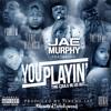 Jae Murphy feat. GAME, Eric Bellinger & PROBLEM -