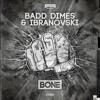 Badd Dimes & Ibranovski Vs Dilion Francis & DJ Snake -  Bone Get Low (DirectWave Mashup)