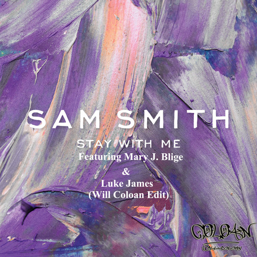 Download Sam Smith - Stay With Me Feat. Mary J. Blige & Luke James (Will Coloan Edit)