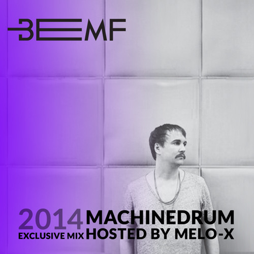 BEMF 2014 Exclusive Mix 001: Machinedrum hosted by MeLo-X