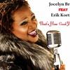 Jocelyn Brown Feat. Erik Kortiss -Thats How Good Your Love Is - Extented Old School Remix