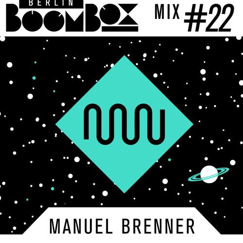 Berlin Boombox Mixtape #22 - Manuel Brenner