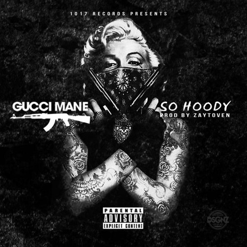 Gucci Mane - So Hoody (Dirty)[Trap God 3]