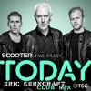 Scooter Feat. Vassy - Today (Eric Kerncraft Club Mix)