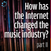 The Mechcast 306: How has the Internet changed the music industry? (Part II)