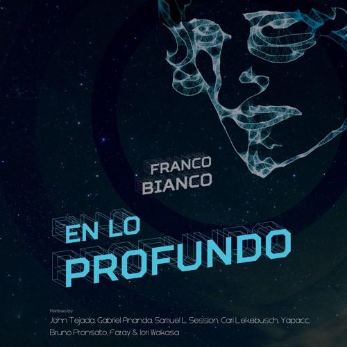 En Lo Profundo w/ Remixes by: John Tejada, Gabriel Ananda & more!