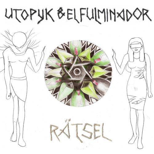 Utopyk & El Fulminador - Rätsel (Traum)