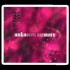 Unknown Memory (Full Album)