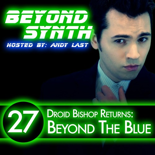 Beyond Synth - 27 - Droid Bishop Beyond The Blue