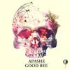 Apashe - Good Bye | FREE DOWNLOAD mp3