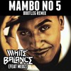 Lou Bega - Mambo No. 5 (White Balance Feat. Medz) (Get Turnip'd Remix)(Free Download)