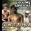 "YOUNG READY "" YOUNG SMOOKIE "" SCOTTY CAIN- GO WIT YO MOVE( Prod. Tron On Da Track)"