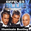 Eiffel 65 - Blue (Da Ba Dee) (Illuminate Bootleg) FREE FULL DOWNLOAD IN BUY LINK