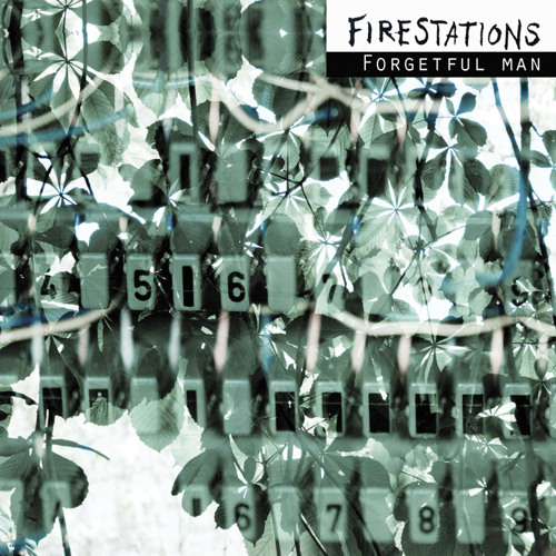 Firestations - Forgetful Man