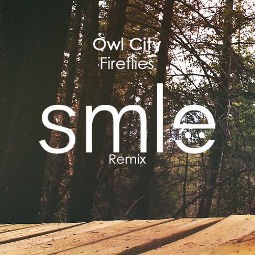Owl City - Fireflies (SMLE Remix)