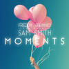 Freddy Verano feat. Sam Smith - Moments (Official Radio Edit)
