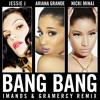 Jessie J, Ariana Grande, Nicki Minaj - Bang Bang (Imanos & Gramercy Remix)