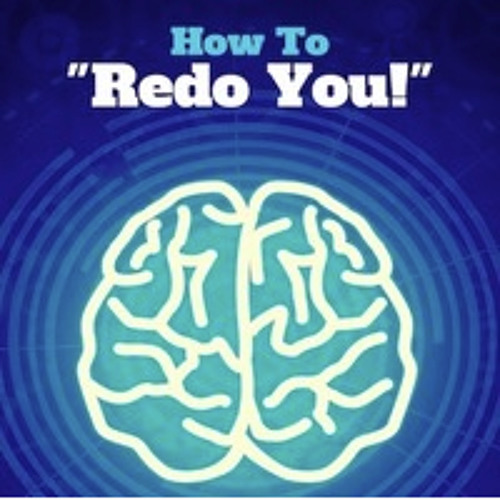 HOW TO REDO YOU