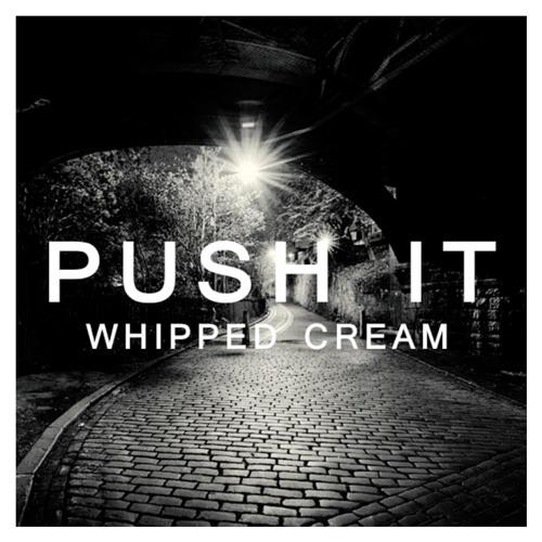 WHIPPED CREAM - Push It