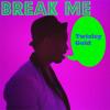 Twizley Gold Original song 'Break me' Preview