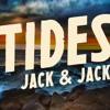 Tides - Jack and Jack