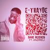 E-TRAYDE ~ She Rides Ft. Anzireli