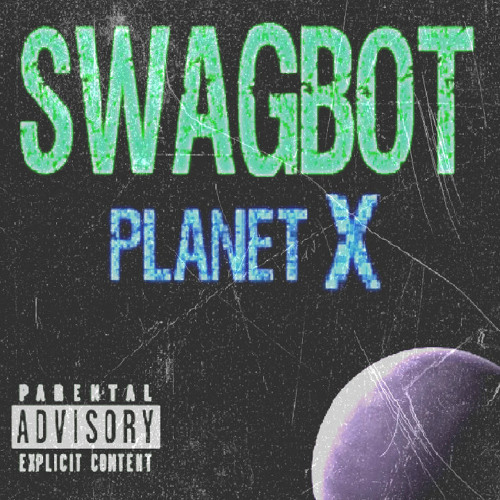 SWAGBOT - PLANET X