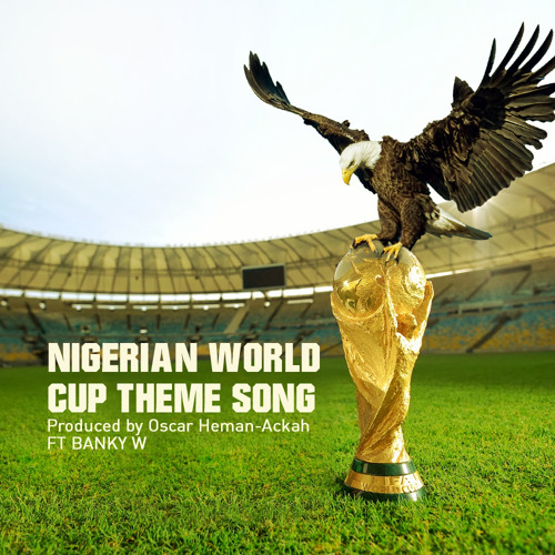 Nigeria 2014 World Cup Theme Song(instrumental & chant