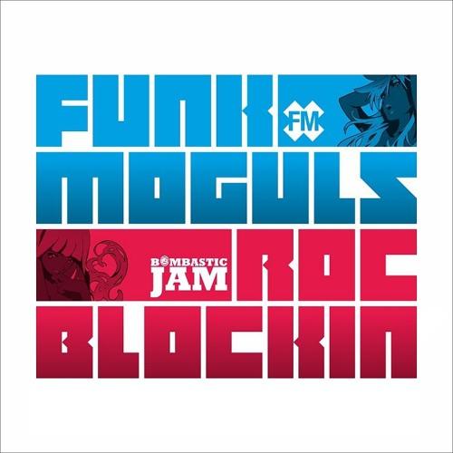 Funk Moguls - Roc Blockin (Basement Freaks Remix)