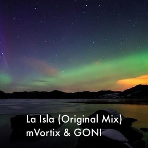 La Isla(original Mix) mVortix & GONI (FREE DOWNLOAD)