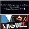 Miguel - Quickie (Cover by Ian Bruce) Longie :)