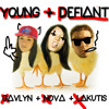 Young And Defiant (feat. Lakutis & Gavlyn)