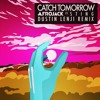 Afrojack feat. Sting - Catch Tomorrow (Dustin Lenji Remix)[Free Download]