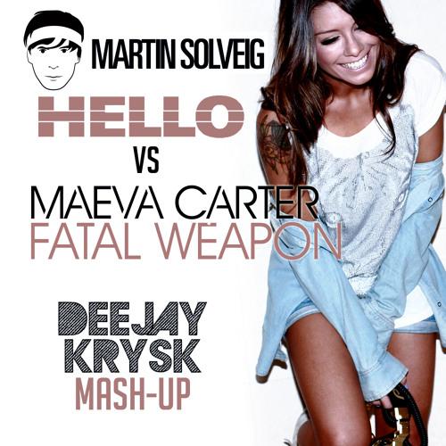 [Preview] Maeva Carter & Martin Solveig Feat. Dragonette - Hello Weapon (KrysK Mashup)