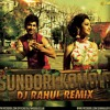 SUNDORI KOMOLA ( PREVIEW) - DJ RAHUL REMIX